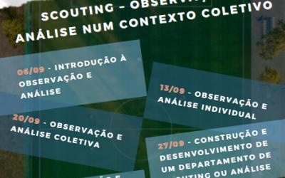SCOUTING – Observação e Análise num Contexto Coletivo – 6, 13, 20 e 27 set e 6 out 2021